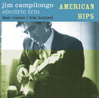 Jim Campilongo Electric Trio - American Hips