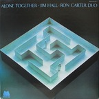 Jim Hall - Ron Carter Duo - Alone Together