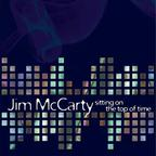 Jim McCarty - Sitting On The Top Of Time