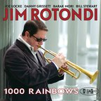 Jim Rotondi - 1000 Rainbows