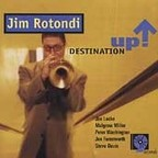 Jim Rotondi - Destination Up