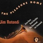 Jim Rotondi - The Pleasure Dome