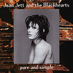 Joan Jett & The Blackhearts - Pure And Simple