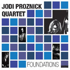 Jodi Proznick Quartet - Foundations