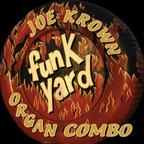 Joe Krown Organ Combo - Funk Yard
