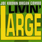 Joe Krown Organ Combo - Livin' Large