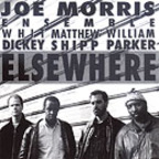 Joe Morris Ensemble - Elsewhere