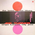 Joe Turner - The Boss Of The Blues · Joe Turner Sings Kansas City Jazz