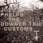 Joel RL Phelps · The Downer Trio - Customs