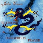 John Caira - Illusions & Dangerous Prayer