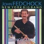 John Fedchock New York Big Band - No Nonsense