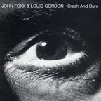 John Foxx & Louis Gordon - Crash And Burn