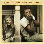 John Hammond - Frogs For Snakes