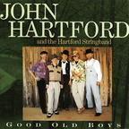 John Hartford And The Hartford Stringband - Good Old Boys