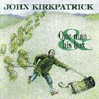 John Kirkpatrick - One Man & His Box