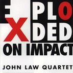 John Law Quartet - Exploded On Impact