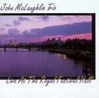 John McLaughlin Trio - Live At The Royal Festival Hall
