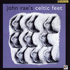 John Rae's Celtic Feet - s/t