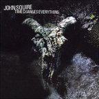 John Squire - Time Changes Everything