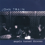 John Train - Angels Turned Thieves