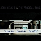John Velghe & The Prodigal Sons - Organ Donor Blues