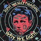 John Wesley Harding - Why We Fight