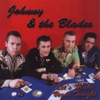 Johnny & The Blades - Let's Make Vegas Tonight