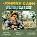 Johnny Cash - Now, There Was A Song! · Memories From The Past