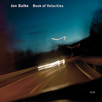 Jon Balke - Book Of Velocities
