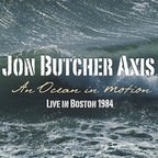 Jon Butcher Axis - An Ocean In Motion · Live In Boston 1984
