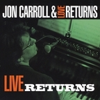 Jon Carroll & Love Returns - Live Returns