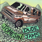Jonesin' - Dude Jams