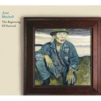 Joni Mitchell - The Beginning Of Survival