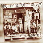 Jorma Kaukonen - The Land Of Heroes
