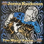 Jorma Kaukonen - Too Many Years ...