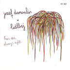 Jozef Dumoulin & Lidlboj - Trees Are Always Right