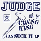 Judge - Chung King Can Suck It LP