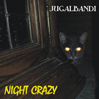 Jugalbandi - Night Crazy