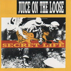 Juice On The Loose - Secret Life