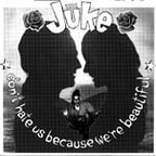 Jüke - Don't Hate Us Because We're Beautiful