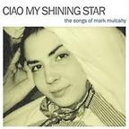 Juliana Hatfield - Ciao My Shining Star · The Songs Of Mark Mulcahy