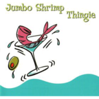 Jumbo Shrimp - Thingie