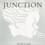 Junction - Mouth As A Gun