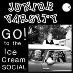 Junior Varsity - Go! To The Ice Cream Social