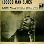 Junior Wells' Chicago Blues Band - Hoodoo Man Blues