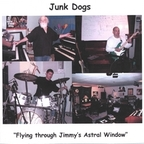 Junk Dogs - Flying Through Jimmy's Astral Window