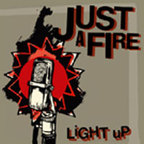 Just A Fire - Light Up