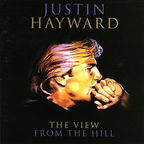 Justin Hayward - The View From The Hill