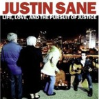 Justin Sane - Life, Love, And The Pursuit Of Justice