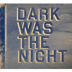 Justin Vernon + Aaron Dessner - Dark Was The Night